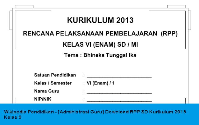 dimanapun berada untuk lebih berkembangnya blog   - [Administrasi Guru] Download RPP SD Kurikulum 2013 Kelas 6
