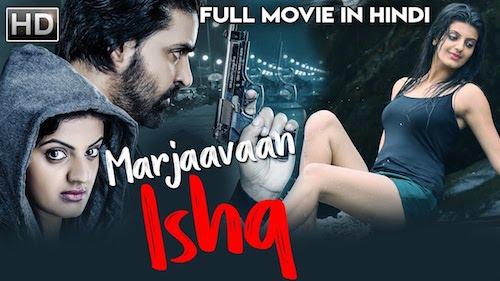 Marjaavaan Ishq 2019 Hindi Dubbed Full Movie Download