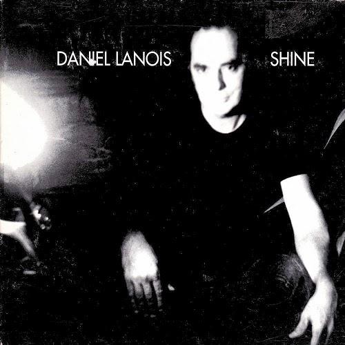 """Por Amor A La Música: """"Shine"""" Daniel Lanois (2003"""