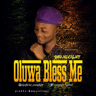 YoungLight - Oluwa Bless Me