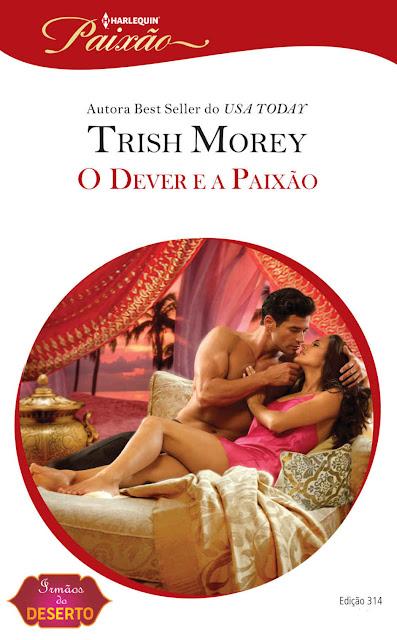 O Dever e a Paixão: Harlequin Paixão - ed.314 - Trish Morey