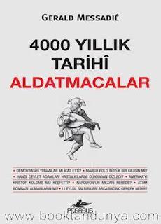 Gerald Messadie - 4000 Yıllık Tarihi Aldatmacalar