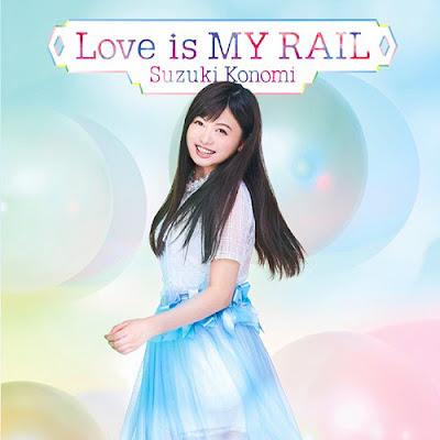 Download Konomi Suzuki – Love is MY RAIL (Single)
