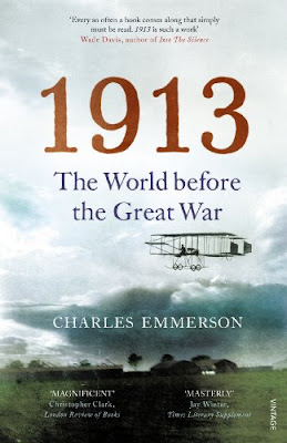 Book Review: 1913 The World before the Great War, by Charles Emmerson