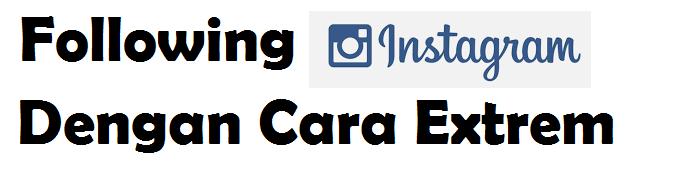 Menambah Following Di Instagram Dengan Gaya Beda