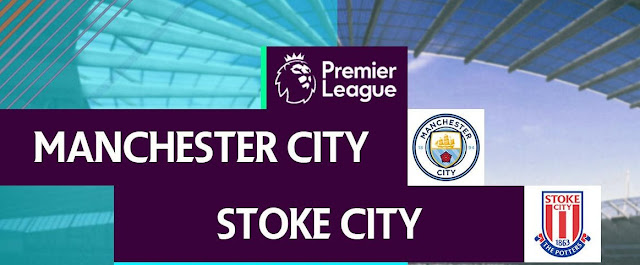 Prediction Manchester City Vs Stoke City: Stay Away From The Rival