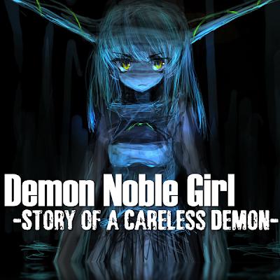 Demon Noble Girl ~Story of a Careless Demon~ (Novela Web en español)