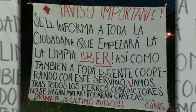 """El CJNG amenaza a UBER en Cancún con y limpia irán """"tras todos los perros conductores y gente que apoye el servicio, no se hagan matar, rodarán cabezas ¡Primer y último aviso!!! """""""