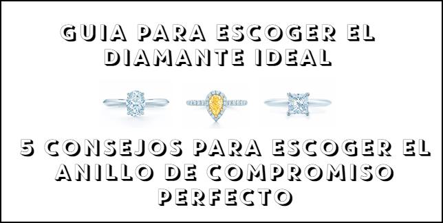 como escoger anillo diamantes ideal & 5 consejos para escoger el anillo de compromiso perfecto