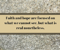 Faith and Hope. Unseen Yet Real.| Roses and Rhinos Blogspot
