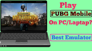 Play PUBG Mobile On PC/Laptap, PUBG Mobile Emulator