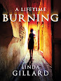 A Lifetime Burning by Linda Gillard