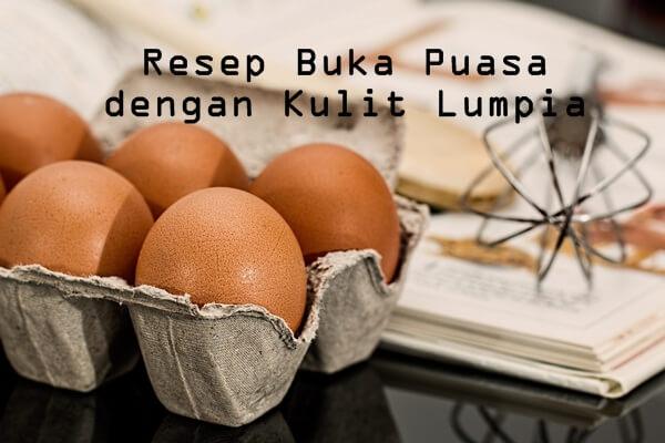 3 resep buka puasa dengan kulit lumpia