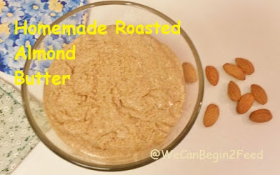 Homemade Roasted Almond Butter by @WeCanBegin2Feed