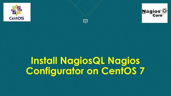 Install NagiosQL Nagios Configurator on CentOS 7