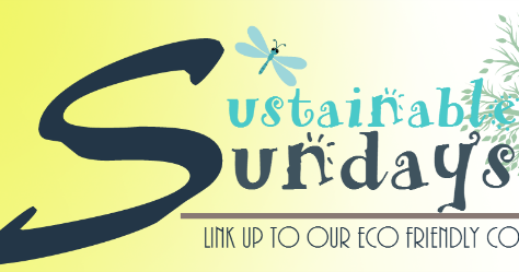 Sustainable Sundays: Link Party #2!