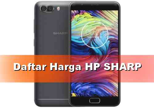 Daftar Harga HP Sharp Android Terbaru