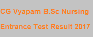 CG Vyapam B.Sc Nursing Entrance Test Result 2017, CG B.Sc Nursing Result 2017