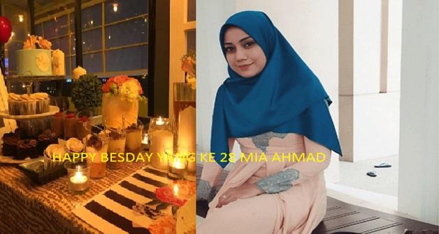 8 Foto Majlis Sambut Hari Jadi MIA AHMAD Bersama Kekasih Baru Seorang PEMAIN BOLA SEPAK KEBANGSAAN Yang Tak Pernah Dibuat Orang.