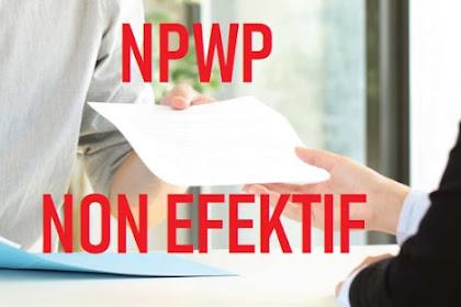 Cara Permohonan Non Efektif Wajib Pajak | NPWP Non Efektif