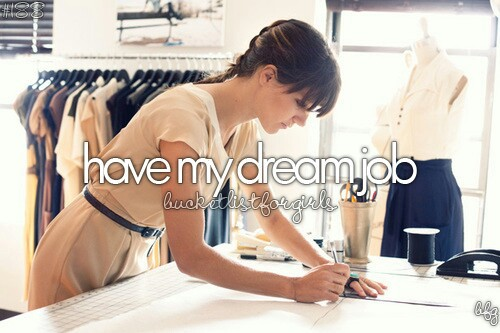 http://weheartit.com/entry/135111192/search?context_type=search&context_user=miss_fabulous15&page=1&query=dreamjob&sort=most_recent