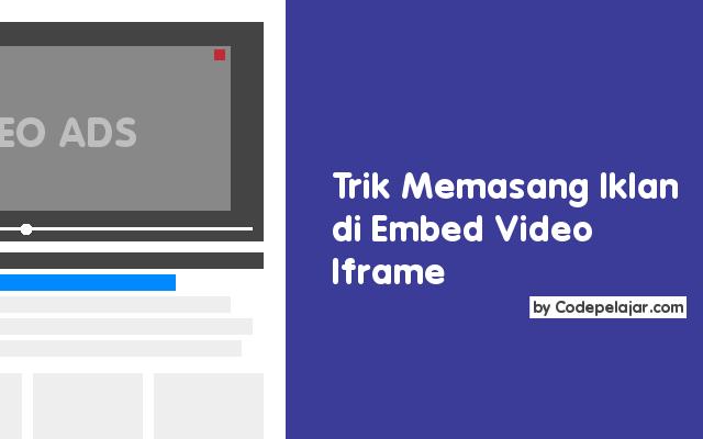 Cara Memasang Iklan di Embed Video Iframe Sederhana