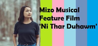 Mizo Musical Feature Film 'Ni Thar Duhawm'