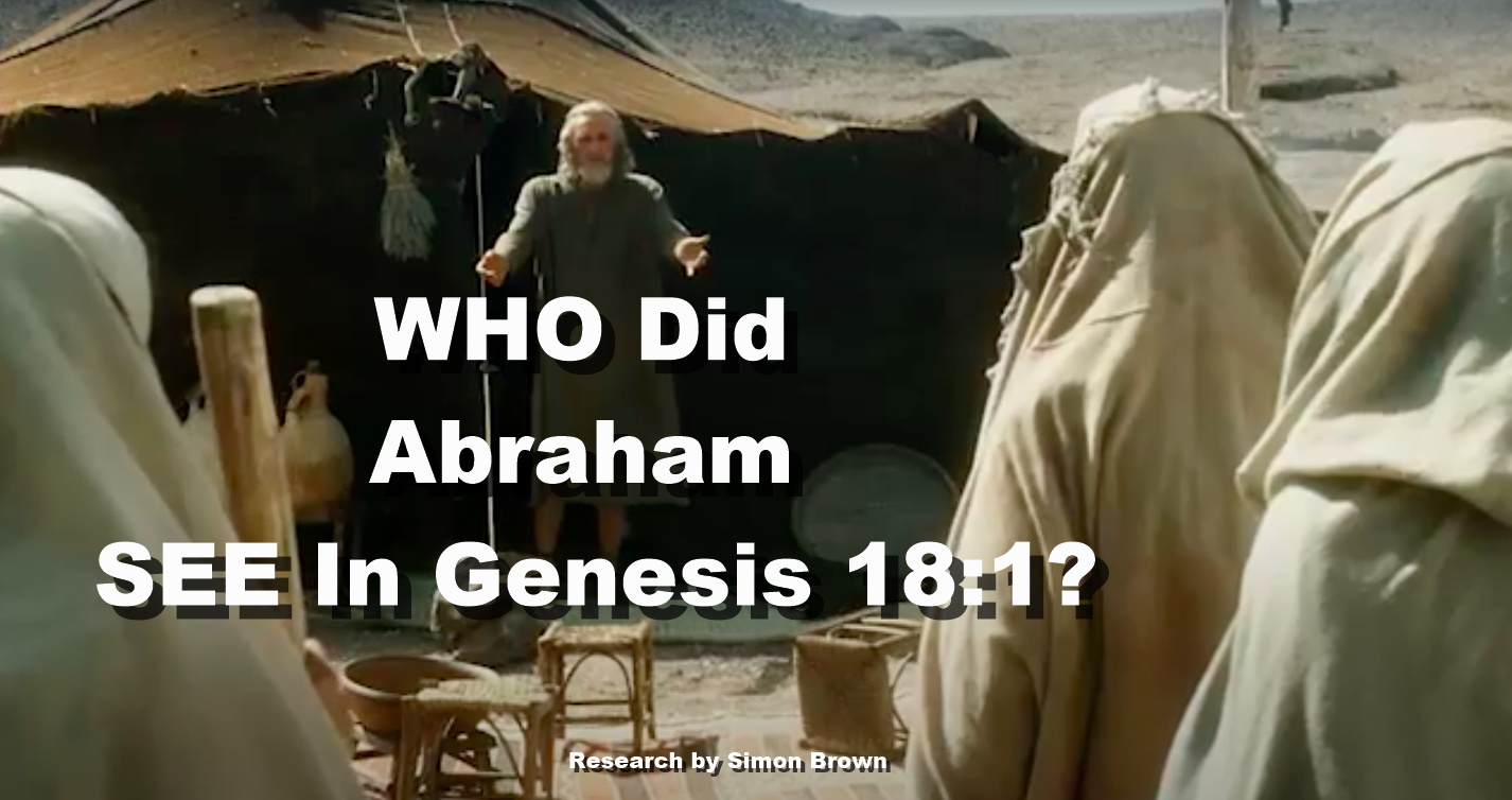 WHO Did Abraham SEE In Genesis 18:1?