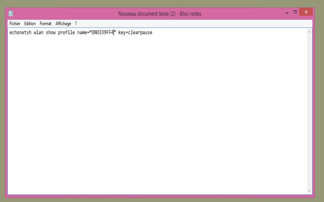 """Collez le texte suivant dans le fichier Bloc-notes:   file:echonetsh wlan show profile name=""""INSERT_SSID_HERE"""" key=clearpause     Et remplacer INSERT_SSID_HERE avec votre nom de réseau Wi-Fi (Gardez les guillemets)"""