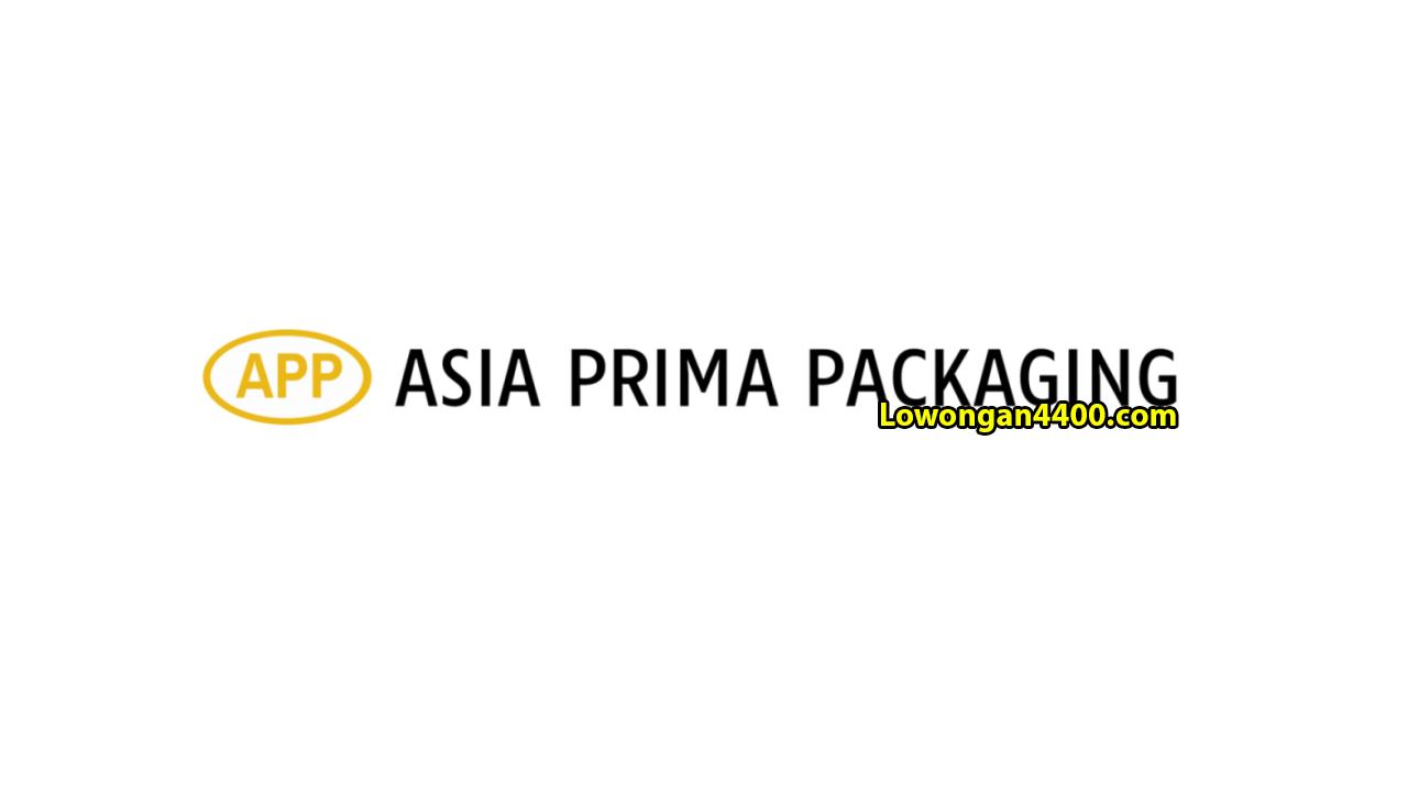 Lowongan Kerja PT Asia Prima Packaging Tangerang 2019