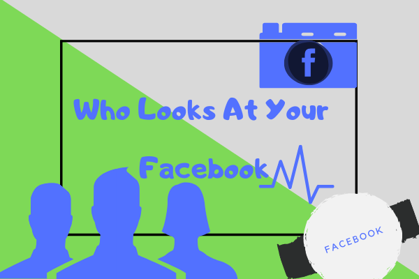 Who Looks At My Facebook