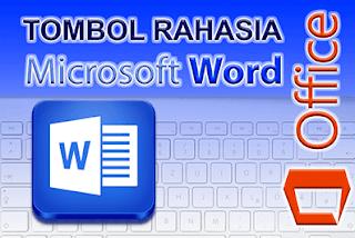 Tombol Rahasia Microsoft Word untuk kerja lebih cepat dan tepat