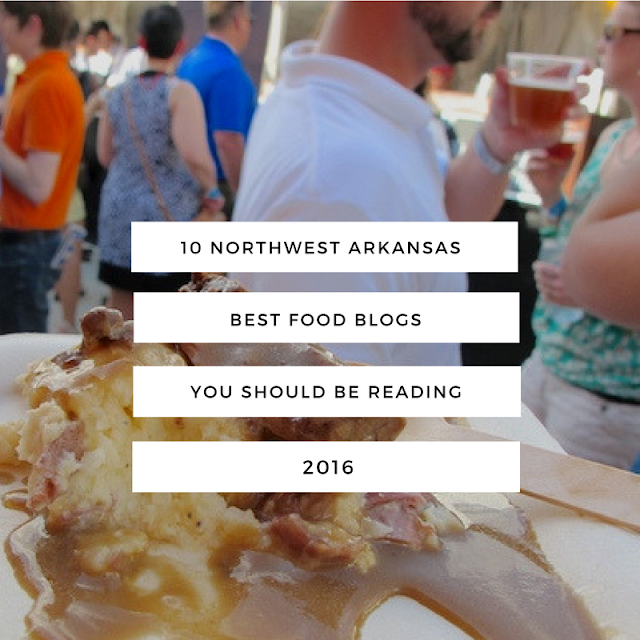 10 top best Northwest Arkansas NWA food blogs you should be reading in 2016 (c)nwafoodie