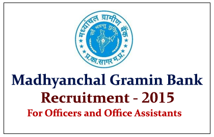 Madhyanchal Gramin Bank Recruitment 2015