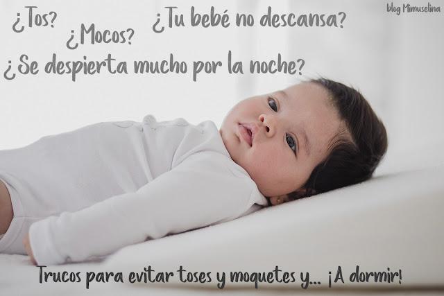 trucos para evitar despertares nocturnos por tos y mocos virus resfritado bebés niños cuña antirreflujo blog mimuselina