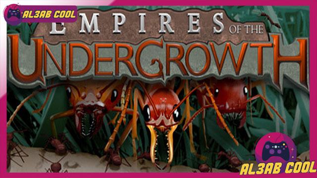 تحميل لعبة مستعمرة النمل 2020 Empires of the Undergrowth للكمبيوتر و الاندرويد
