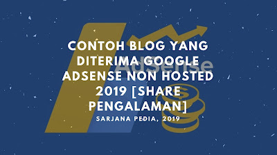 Contoh Blog Yang Diterima Google Adsense Non Hosted 2019 Dan Lolos Review, Share Pengalaman