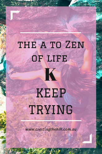 #AtoZChallenge - 2018 The A to Zen of Life by the Dalai Lama - K is for Keep trying