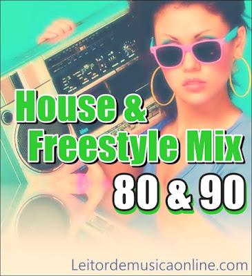 House e Freestyle Mix 80 & 90