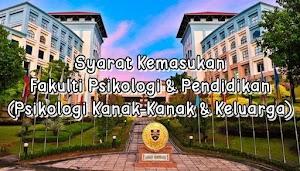 Syarat Kemasukan Fakulti Psikologi dan Pendidikan (Psikologi Kanak-Kanak & Keluarga), UMS