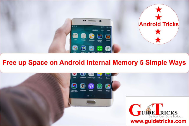Free up Space on Android internal memory 5 Simple Ways