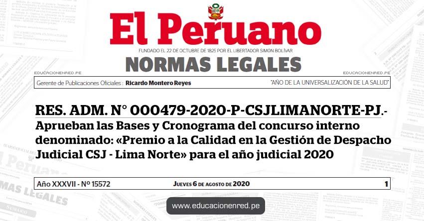 RES. ADM. N° 000479-2020-P-CSJLIMANORTE-PJ.- Aprueban las Bases y Cronograma del concurso interno denominado: «Premio a la Calidad en la Gestión de Despacho Judicial CSJ - Lima Norte» para el año judicial 2020