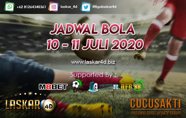 JADWAL BOLA JITU TANGGAL 10 - 11 JULI 2020
