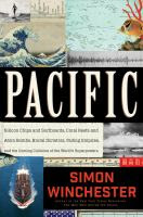 Pacific: Coral Reefs and Atom Bombs, Brutal Dictators, Fading Empires, and the Coming Collision of the World's Superpowers by Simon Winchester