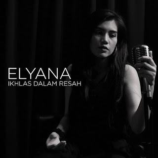 Elyana - Ikhlas Dalam Resah MP3