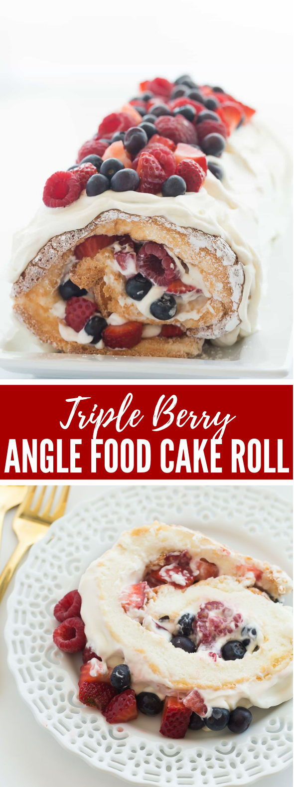 TRIPLE BERRY ANGEL FOOD CAKE ROLL (A RED, WHITE AND BLUE DESSERT) #cakerecipe #desserts
