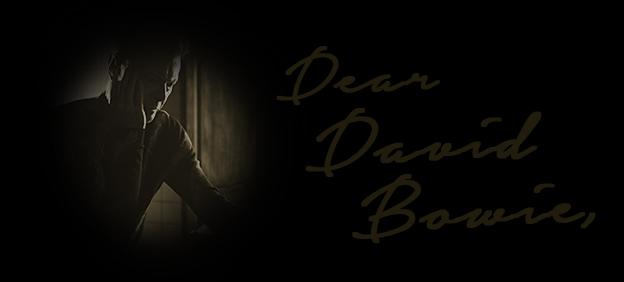 Dear David Bowie