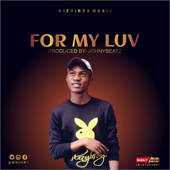 [ New Music] Download Whinny_For My Luv.mp3
