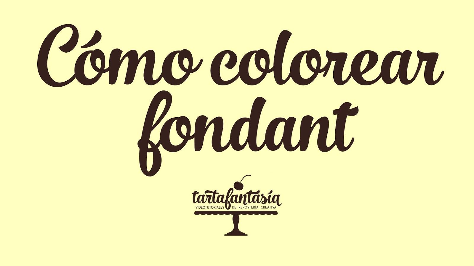 Cómo colorear fondant - TartaFantasía