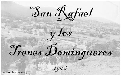 """""""San Rafael y los Trenes Domingueros"""""""